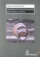 psicoterapia de la violencia filio-parental: entre el secreto y l a vergüenza-roberto pereira-9788471126542