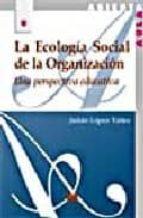 la ecologia social de la organizacion julian lopez yañez 9788471337542