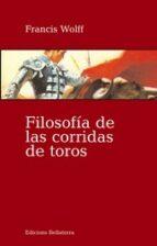 filosofia de las corridas de toros francis wolff 9788472904842