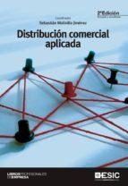 distribucion comercial aplicada (2ª ed.)-sebastian molinillo jimenez-9788473569842