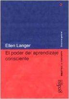 el poder del aprendizaje consciente ellen langer 9788474327342