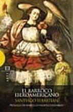 el barroco iberoamericano santiago sebastian lopez 9788474908442