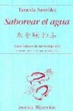 saborear el agua: cien haikus de un monje zen-taneda santoka-9788475178042