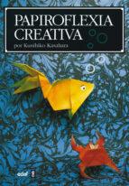 papiroflexia creativa-kunihiko kasahara-9788476407042