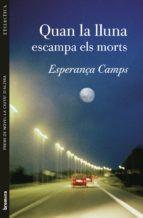 quan la lluna escampa els morts esperança camps 9788476606742