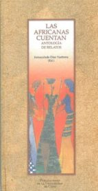las africanas cuentan: antologia de relatos inmaculada (ed.) diaz narbona 9788477867142