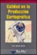 calidad en la produccion cartografica-francisco javier ariza lopez-9788478975242