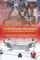 la planificacion estrategica en las organizaciones deportivas fernando paris roche 9788480192842