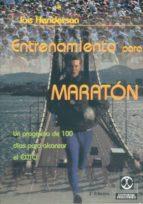 entrenamiento para un maraton: un programa de 100 dias probado pa ra alcanzar el exito joe henderson 9788480194242