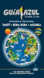 polinesia francesa, bora-bora, thaiti y moorea 2013 (guia azul)-9788480238342