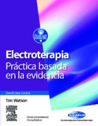 electroterapia: practica basada en la evidencia (incluye evolve) (12ª ed.) t. watson 9788480864442