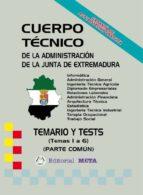 CUERPO TÉCNICO DE LA JUNTA DE EXTREMADURA (TEMAS (1 A 6)