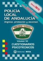 POLICÍA LOCAL DE ANDALUCÍA VOLUMEN VII (PRUEBAS PSICOTECNICAS) (2ª ED.)