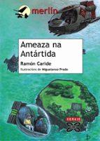 ameaza na antartida-ramon caride-9788483025642