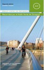 anillo verde de zaragoza.  2ª edición ampliada 9788483213742