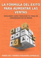 la fórmula del éxito para aumentar las ventas (ebook)-maria carmen fernandez gonzalez-9788483263242