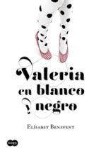 valeria en blanco y negro-elisabet benavent-9788483655542