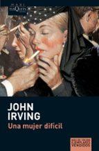 una mujer dificil-john irving-9788483835142