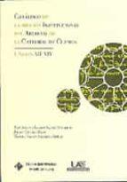 El libro de Catalogo de la seccion institucional del archivo de la catedral d e cuenca i: siglos xii-xiv autor ANTONIO CHACON GOMEZ MONEDERO PDF!