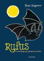 rufus: el murcielago que adoraba los colores tomi ungerer 9788484643142