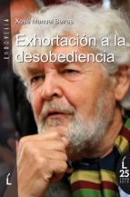 exhortacion a la desobediencia-xose manuel beiras-9788484872542