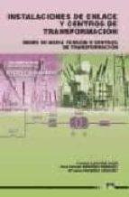 instalaciones de enlace y centros de transformacion: redes de med ia tension y centros de transformacion-soledad latorre-maria luisa navarro-juan antonio navarro-9788486108342