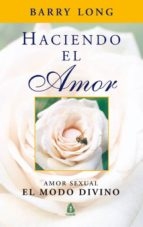 haciendo el amor: amor sexual. el modo divino-barry long-9788486797942