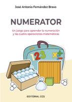 numerator: un juego para aprender la numeracion y las cuatro operaciones matematicas (2ª ed.) jose a. fernandez bravo 9788490234242