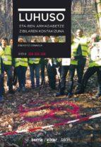 luhuso. eta-ren armagabetze zibilaren kontakizuna (ebook)-enekoitz esnaola karrera-9788490277942