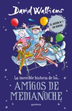 la increible historia de amigos de medianoche-david walliams-9788490437742