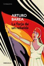 la forja de un rebelde (ebook)-arturo barea-9788490626542