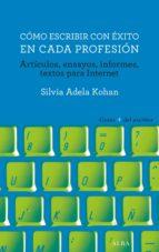 cómo escribir con éxito en cada profesión (ebook)-silvia adela kohan-9788490653142