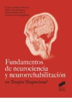 fundamentos de neurociencia y neurorrehabilitacion en terapia ocupacional f. javier cudeiro mazaira pablo arias rodriguez 9788490770542