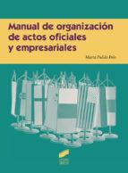 manual de organizacion de actos oficiales y empresariales-marta pulido polo-9788490774342