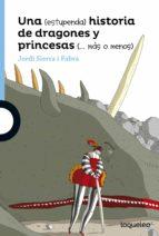 una (estupenda) historia de dragones y princesas (más o menos) jordi sierra i fabra 9788491220442