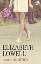 morir de amor elisabeth lowell 9788491705642
