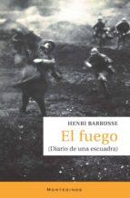 el fuego: diario de una escuadra (montesinos)-henri barbusse-9788492616442