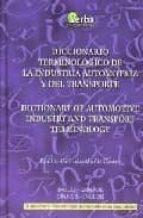 diccionario terminologico de la industria automotriz y del transp orte (ingles-español) = dictionary of automative industry and transport terminology (spanish-english)-emilio-german muñiz castro-9788493319342