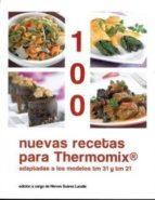 100 nuevas recetas para thermomix (espiral)-nieve suarez lacalle-9788493528942