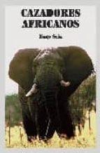 cazadores africanos hugo seia 9788493562342