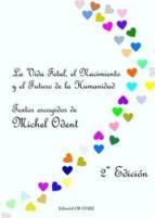 la vida fetal, el nacimiento y el futuro de la humanidad (3ª ed) michael odent 9788493957742