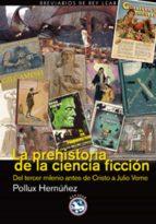 la prehistoria de la ciencia ficción (ebook)-pollux hernuñez-9788493979942