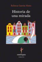 Historia de una mirada 978-8494041242 PDF FB2 por Rebeca garcia nieto
