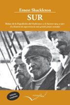 sur: la historia de supervivencia mas grande jamas contada (2ª ed .) ernest shackleton 9788494061042