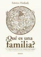 ¿que es una familia?: la trascendencia en paños menores (y otras consideraciones ultrasexistas) fabrice hadjadj 9788494219542