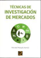 tecnicas de investigacion de mercados-felicidad marques asensio-9788494305542