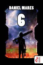 6 (ebook)-daniel mares-9788494320842