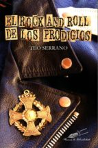 el rock and roll de los prodigios-teo serrano-9788494459542