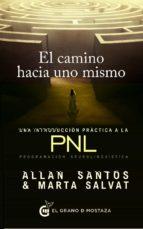 el camino hacia uno mismo: una introduccion practica a la pnl-allan santos-marta salvat-9788494484742
