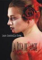 la rosa de sangre laura alcantarilla chaves 9788494592942